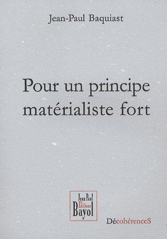 9782916913001: Pour un principe matérialiste fort