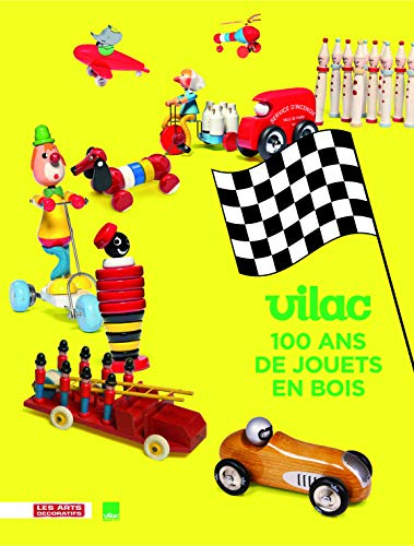 Vilac, 100 ans de jouets en bois: Charles, Dorothée; Collectif