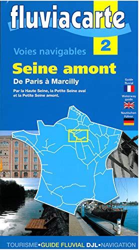 9782916919331: Voies Navigables - la Seine Amont - de Paris a Marcilly - 2