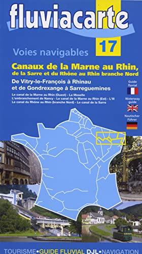 9782916919409: Voies navigables Canaux de la Marne au Rhin : De la Sarre et du Rhône au Rhin branche nord (Fluviacarte)
