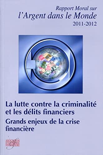 Rapport Moral Sur l'Argent Dans le Monde 2011-2012 - Fraude et Delits Financiers: Antoine Mé...