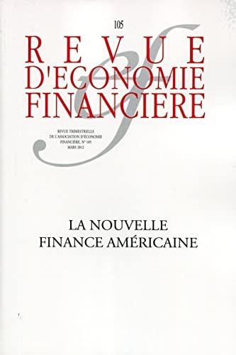 REVUE D'ÉCONOMIE FINANCIÈRE NO.105 : LA NOUVELLE FINANCE AMÉRICAINE: ...