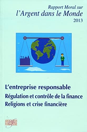 Rapport moral sur l'argent dans le monde 2013: M�rieux Antoine