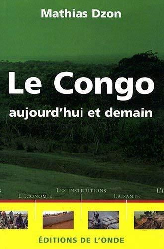 9782916929170: le Congo, aujourd'hui et demain