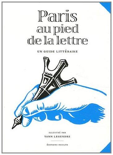 9782916940588: Paris au pied de la lettre (French Edition)