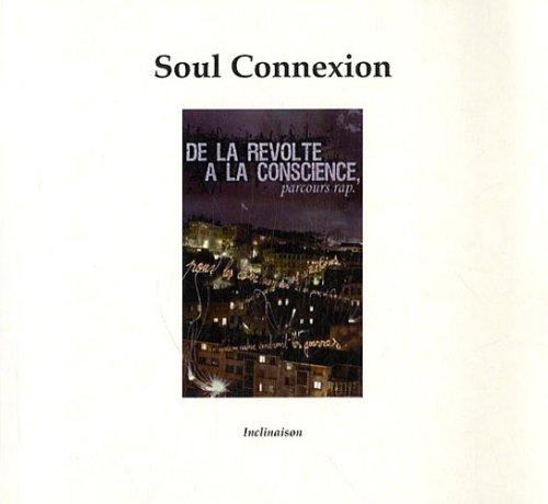 9782916942032: Soul Connexion : De la r�volte � la conscience, parcours rap (1CD audio)