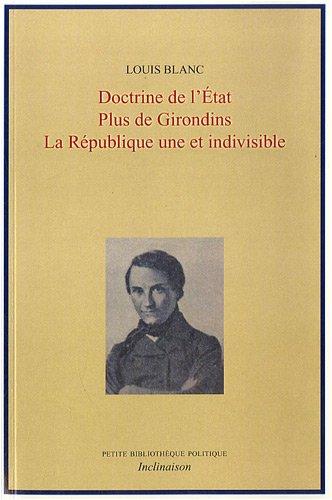 Doctrine de l'Etat ; Plus de Girondins ; La république une et indivisible [Fe.