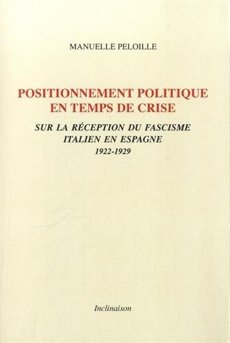 9782916942346: Positionnement politique en temps de crise : Sur la réception du fascisme italien en Espagne (1922-1929)