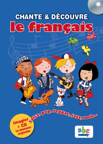 9782916947013: Sing and Learn: Chante ET Decouvre Le Francais (French Edition) Book + CD