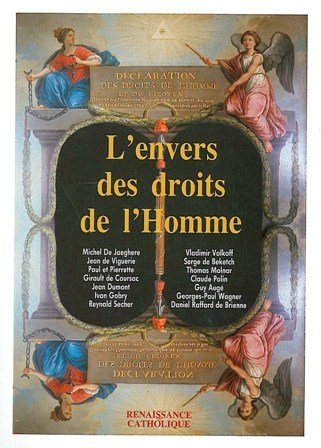 9782916951027: L'ENVERS DES DROITS DE L'HOMME. ACTES DE LA IIe UNIVERSITE D'ETE DE RENAISSANCE CATHOLIQUE, MERIGNY AOUT 2013
