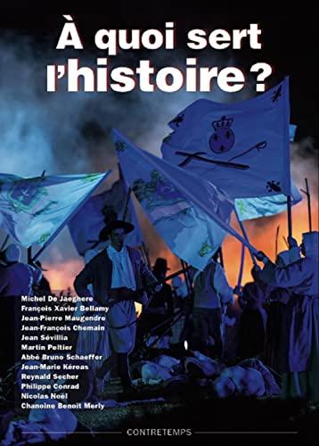 9782916951157: A quoi sert l'Histoire ?