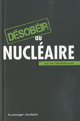 DESOBEIR AU NUCLEAIRE PAR LES DESOBEISSA: RENOU XAVIER