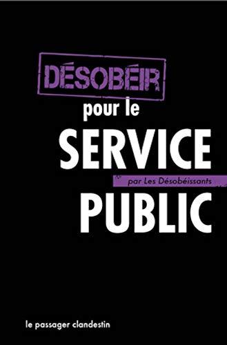 DESOBEIR POUR LE SERVICE PUBLIC: RENOU XAVIER