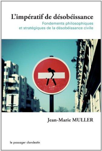 9782916952550: L'Impératif de désobéissance : Fondements philosophiques et stratégies de la désobéissance civile
