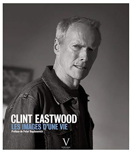 Clint Eastwood, les images d'une vie: Verlhac, Pierre-Henri