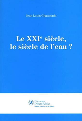 9782916962511: Le Siecle de l'Eau