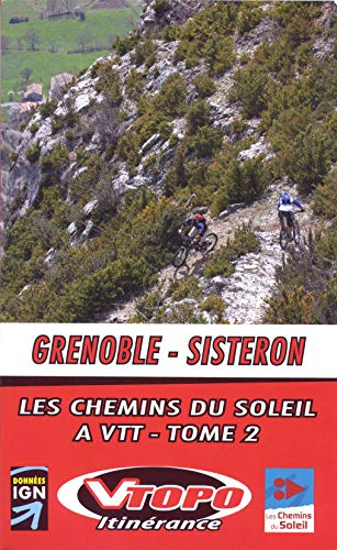 9782916972305: Les chemins du soleil Grenoble-Sisteron : Tome 2, Grande traversée des Préalpes (Itinérance - VTT)