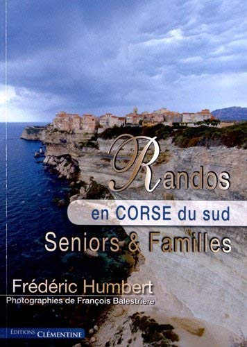 9782916973685: Randos en Corse du sud : Seniors & Familles