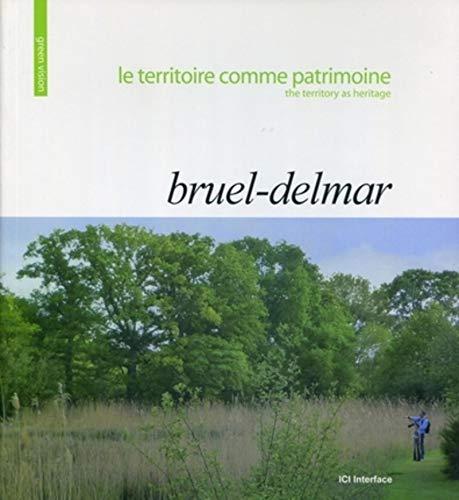 le territoire comme patrimoine / the territory as heritage: Bruel Anne Sylv
