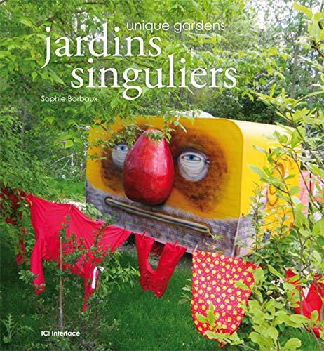 9782916977324: Jardins singuliers, unique gardens
