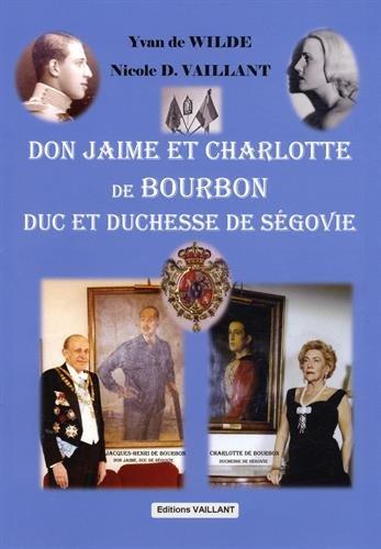 9782916986524: Don Jaime et Charlotte de Bourbon - Livre Duc et Duchesse de Segovie