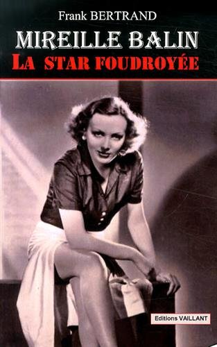 9782916986593: Mireille Balin, la star foudroy�e