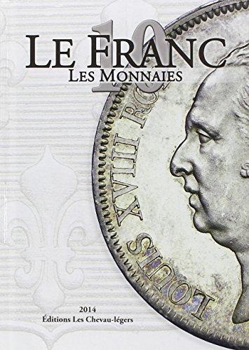 Le Franc 10 : Les monnaies: Laurent Schmitt, Michel Prieur