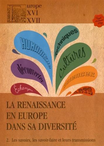 9782917030103: La Renaissance en Europe dans sa diversité : Tome 2, Les savoirs, les savoir-faire et leurs transmissions