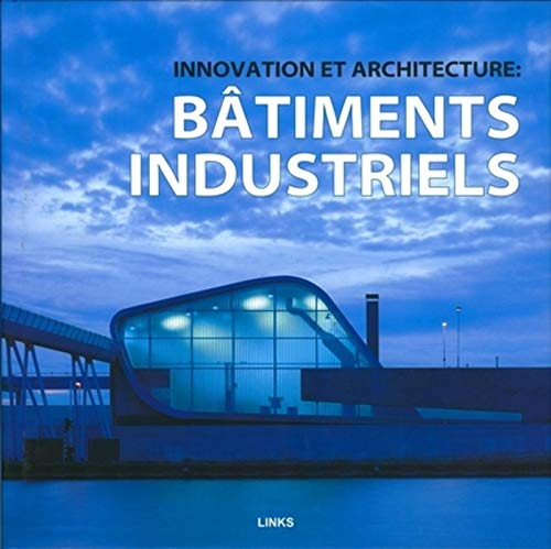 """innovation et architecture ; bâtiments industriels"" (2917031212) by Eduard Broto"