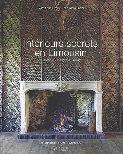 9782917032237: intérieurs secrets en Limousin