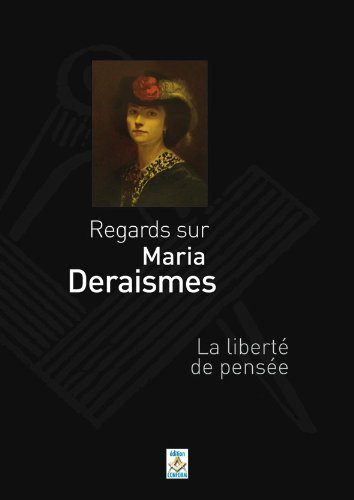 9782917075142: Maria Deraismes - Regards sur Maria Deraismes - La liberté de pensée.
