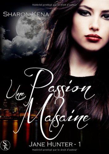 9782917089705: Jane Hunter 1 : Une passion malsaine (French Edition)