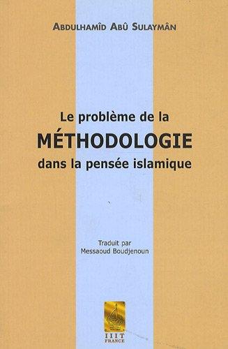 9782917090015: Le probl�me de la m�thodologie dans la pens�e islamique