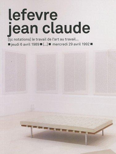 TRAVAIL DE L ART AU TRAVAIL -LE-: LEFEVRE JEAN CLAUDE