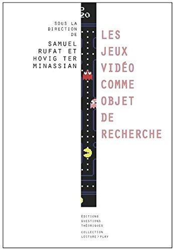 9782917131060: Les jeux vidéos comme objet de recherche (Lecture Play)