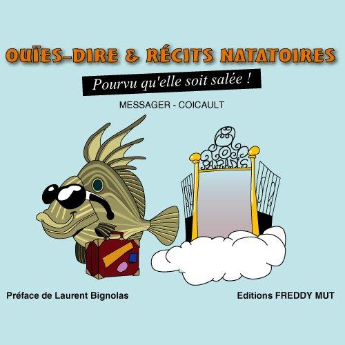 9782917137062: Ouïes-dire et récits natatoires - Tome 1 - Pourvu qu'elle soit salée !