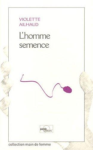 9782917141298: L'homme semence