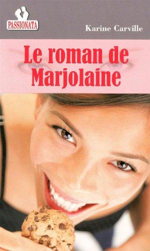 9782917144862: Le roman de Marjolaine (French Edition)