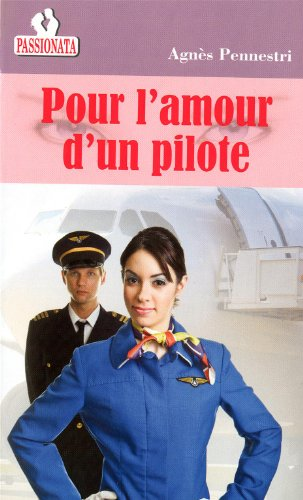 9782917144961: Pour l'amour d'un Pilote