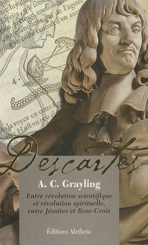 9782917147030: Descartes : Entre révolution scientifique et révolution spirituelle, entre jésuites et Rose-Croix