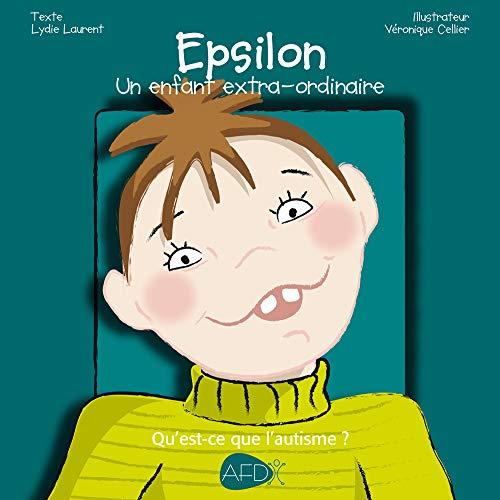 9782917150146: Epsilon : Un enfant extra-ordinaire