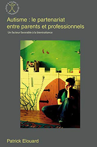 9782917150191: Autisme : le partenariat entre parents et professionnels