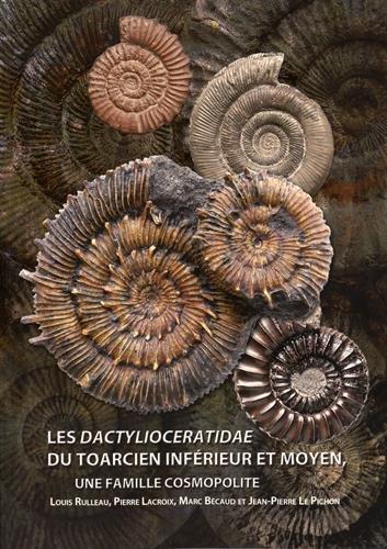9782917151501: Les Dactylioceratidae du Toarcien inférieur et moyen : Une famille cosmopolite