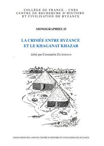 9782917160602: La Crimée entre Byzance et le Khaganat Khazar
