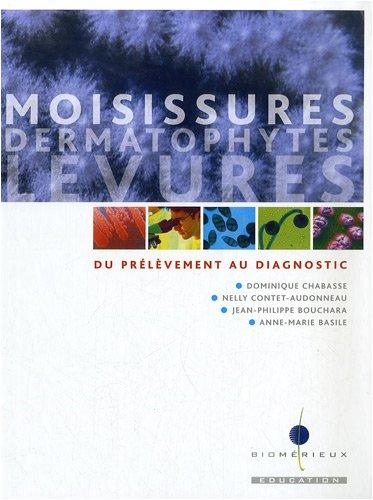 9782917162040: Moisissures, dermatophytes, levures : Du prélèvement au diagnostic