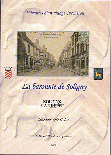 9782917185582: SOLIGNY LA TRAPPE - M�moires d'un village Percheron.