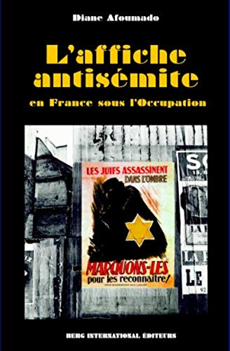 9782917191125: L'Affiche antisémite en France sous l'Occupation