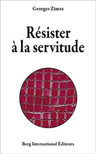 R?siter [i.e. r?sister] ? la servitude: Georges Zimra