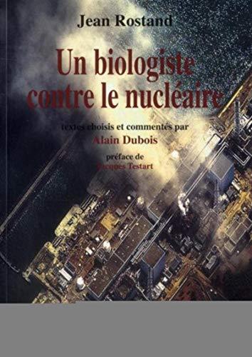 9782917191491: Jean Rostand, un biologiste contre le nucléaire