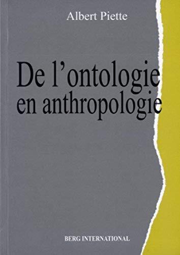 De l'ontologie en anthropologie: Albert Piette